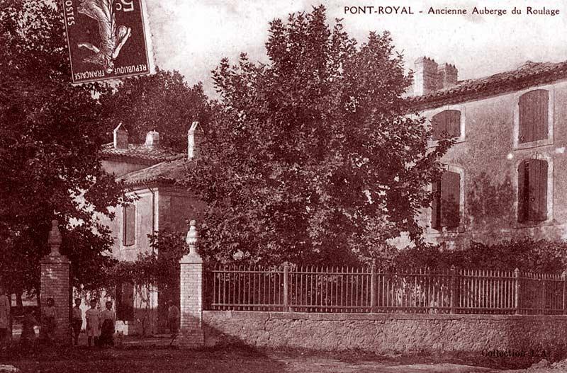 Ancienne auberge du Roulage, à Pont-Royal (anciennement Pont-National). Est-ce l'ancienne auberge de La Croix blanche ?